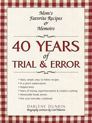 40 Years of Trial & Error  : Mom's Favorite Recipes & Memoirs
