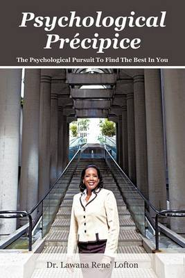 Psychological Precipice: The Psychological Pursuit to Find the Best in You