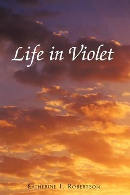 Life in Violet