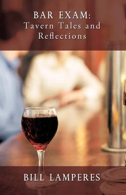 Bar Exam: Tavern Tales and Reflections: A Novel
