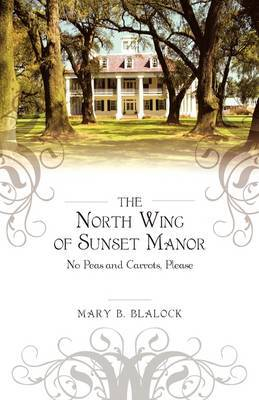The North Wing of Sunset Manor: No Peas and Carrots, Please