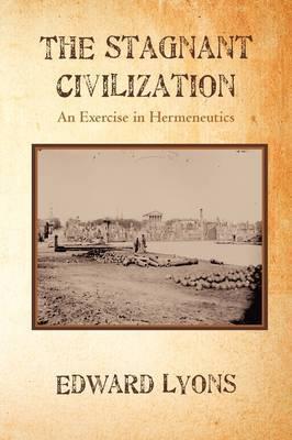 The Stagnant Civilization: An Exercise in Hermeneutics