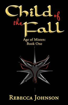 Child of the Fall: Book One of Age of Misten