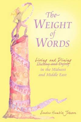 The Weight of Words: Dieting and Dying Living and Dining in the Midwest and Middle East