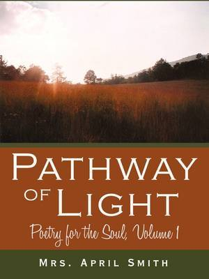 Pathway of Light: Poetry for the Soul, Volume 1