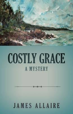 Costly Grace: A Mystery