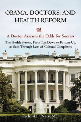 Obama, Doctors, and Health Reform: A Doctor Assesses the Odds for Success