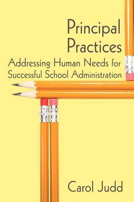 Principal Practices: Addressing Human Needs for Successful School Administration