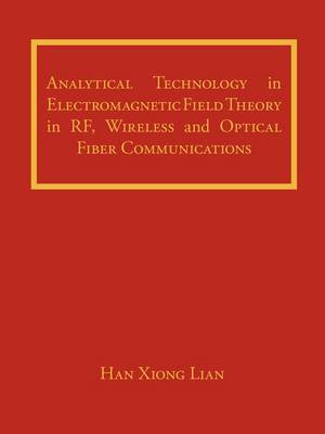 Analytical Technology in Electromagnetic Field Theory in RF, Wireless and Optical Fiber Communications