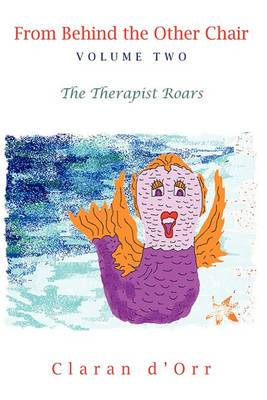 From Behind the Other Chair, Volume Two: The Therapist Roars