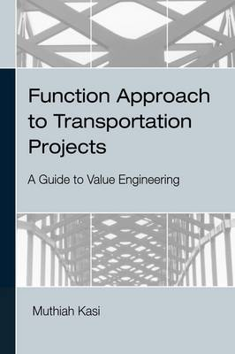 Function Approach to Transportation Projects - A Value Engineering Guide