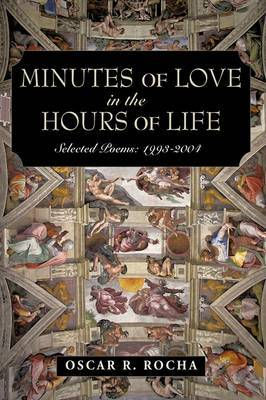 Minutes of Love in the Hours of Life: Selected Poems: 1993-2004
