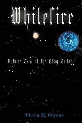 Whitefire: Volume Two of the Chay Trilogy