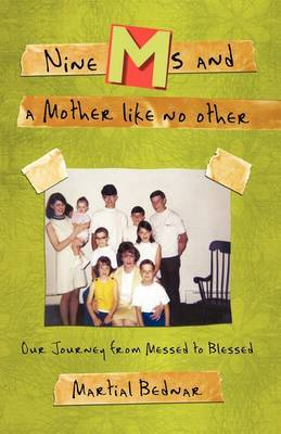 Nine MS and a Mother Like No Other: Our Journey from Messed to Blessed