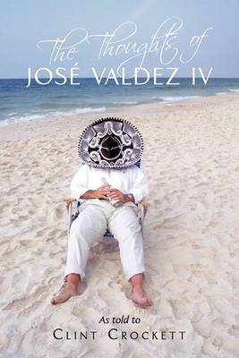 The Thoughts of Jose Valdez IV