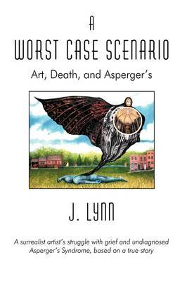 A Worst Case Scenario: Art, Death, and Asperger's