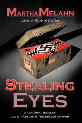 Stealing Eyes: An Historical Novel of Love, Passion and Spoils of War