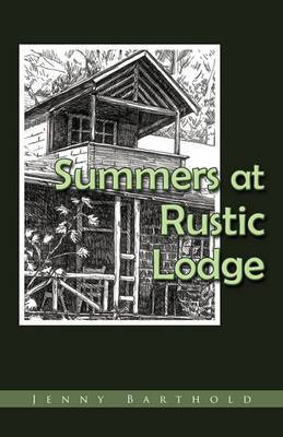 Summers at Rustic Lodge