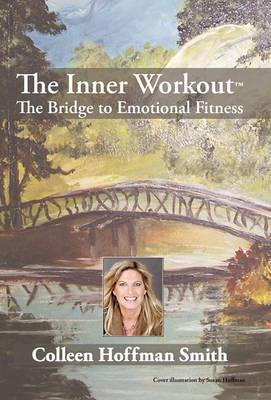 The Inner Workout: The Bridge to Emotional Fitness