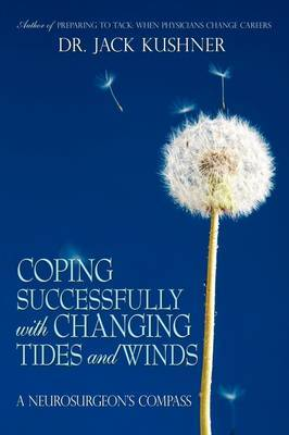 Coping Successfully with Changing Tides and Winds: A Neurosurgeon's Compass