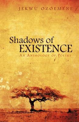 Shadows of Existence: An Anthology of Poetry