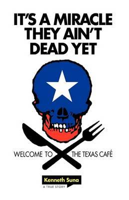 It's a Miracle They Ain't Dead Yet: Welcome to the Texas Cafe