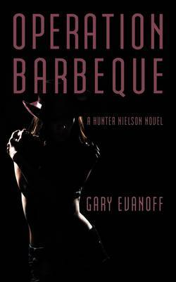 Operation Barbeque: A Hunter Nielson Novel
