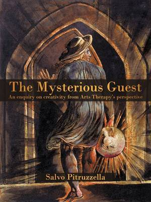 The Mysterious Guest: An Enquiry on Creativity from Arts Therapy's Perspective.