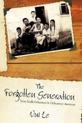 The Forgotten Generation: From South Vietnamese to Vietnamese-American