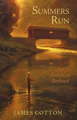 Summers Run: An American Boyhood