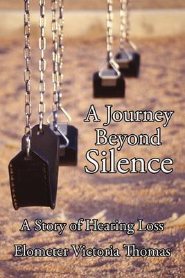 A Journey Beyond Silence: A Story of Hearing Loss