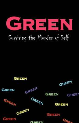 Green: Surviving the Murder of Self