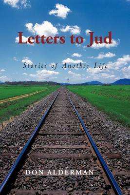 Letters to Jud: Stories of Another Life