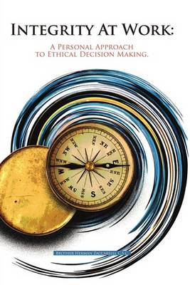 Integrity at Work: : A Personal Approach to Ethical Decision Making.