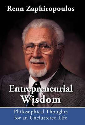 Entrepreneurial Wisdom: Philosophical Thoughts for an Uncluttered Life