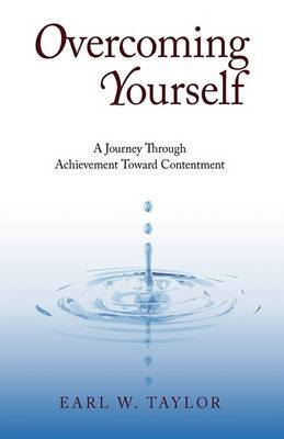 Overcoming Yourself: A Journey Beyond Achievement Toward Contentment