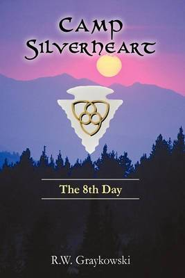 Camp Silverheart: The 8th Day