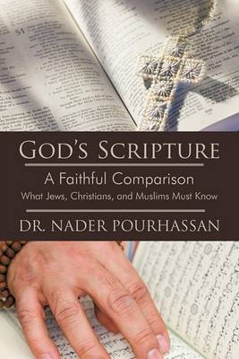 God's Scripture: A Faithful Comparison - What Jews, Christians, and Muslims Must Know