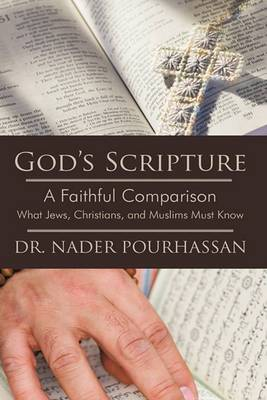 God's Scripture: A Faithful Comparison -- What Jews, Christians, and Muslims Must Know