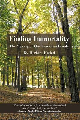 Finding Immortality: The Making of One American Family