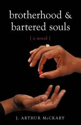 Brotherhood and Bartered Souls: A Novel a Novel