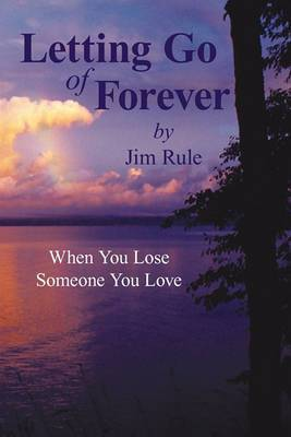 Letting Go of Forever: When You Lose Someone You Love