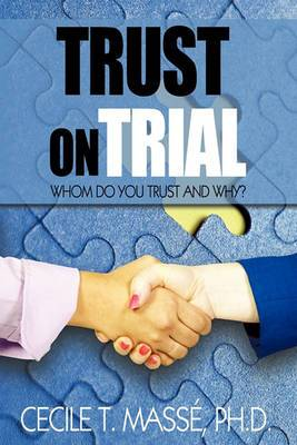 Trust on Trial: Who Do You Trust and Why?