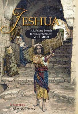 Jeshua: A Lifelong Search for Enlightenment