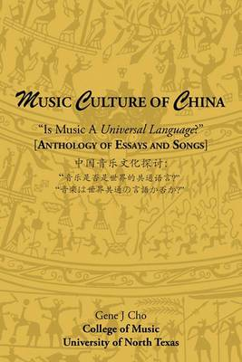 Music Culture of China:  Is Music a Universal Language?  [Anthology of Essays]