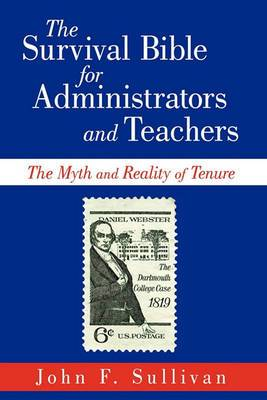 The Survival Bible for Administrators and Teachers: The Myth and Reality of Tenure