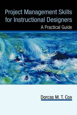 Project Management Skills for Instructional Designers: A Practical Guide
