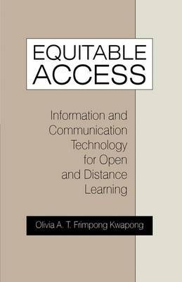 Equitable Access: Information and Communication Technology for Open and Distance Learning