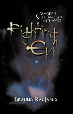 Fighting Evil: Asmodais and the Vatican Elite Force