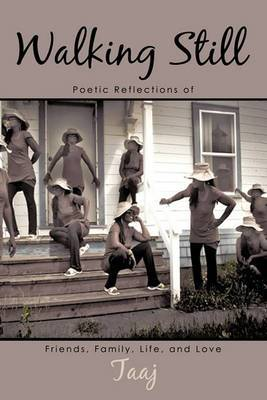 Walking Still: Poetic Reflections of Friends, Family, Life, and Love